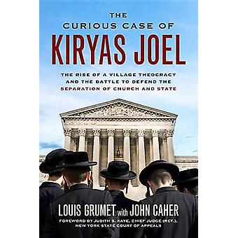 The Curious Case of Kiryas Joel - The Rise of a Village Theocracy and