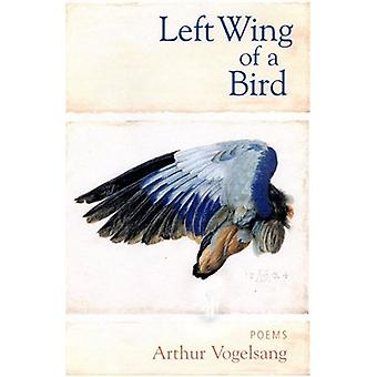 Left Wing of a Bird by Arthur Vogelsang - 9781889330884 Book