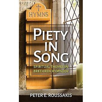 Piety in Song - Spiritual Themes in Brethren Hymnody by Peter E. Rouss