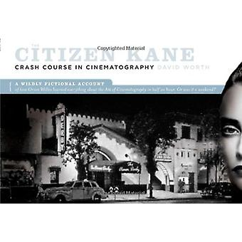 The Citizen Kane Crash Course on Cinematography - A Wildly Fictional A