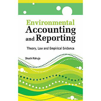 Environmental Accounting & Reporting - Theory - Law & Empirical Eviden