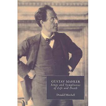 Gustav Mahler - Songs and Symphonies of Life and Death. Interpretatio