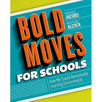 Bold Moves for Schools - How We Create Remarkable Learning Environment