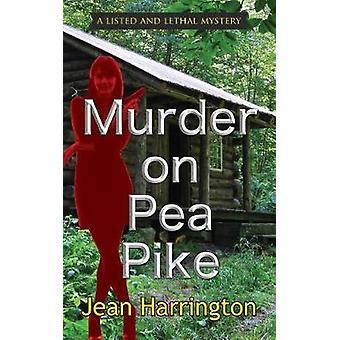 Murder on Pea Pike by Jean Harrington - 9781603816472 Book