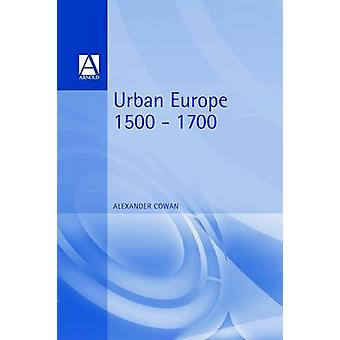 Urban Europe 15001700 by Cowan & Alexander