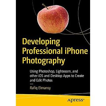Developing Professional iPhone Photography - Using Photoshop - Lightro