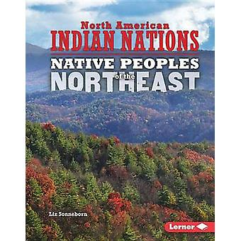 Native Peoples of the Northeast by Liz Sonneborn - 9781467779333 Book