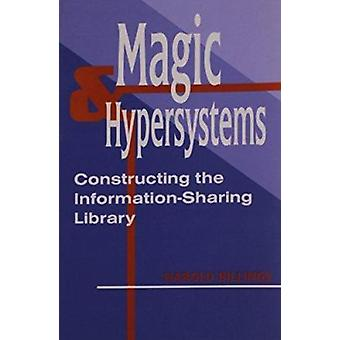 Magic and Hypersystems - Constructing the Information-sharing Library