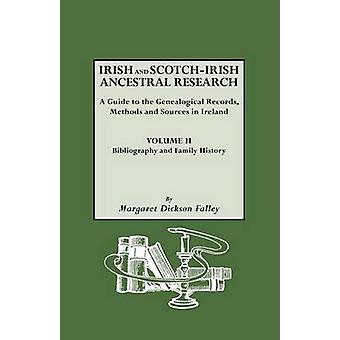 Irish and ScotchIrish Ancestral Research Vol. II by Falley & Margaret Dickson