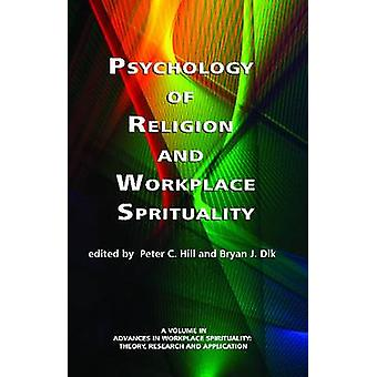Psychology of Religion and Workplace Spirituality by Hill & Peter C.