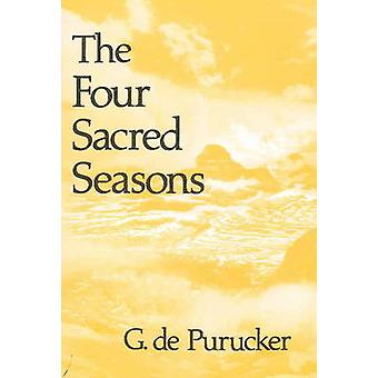 Four Sacred Seasons by G De Purucker