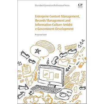 Enterprise Content Management Records Management and Information Culture Amidst EGovernment Development by Svard & Proscovia