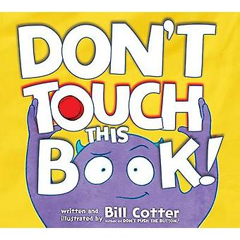 Dont Touch This Book by Bill Cotter