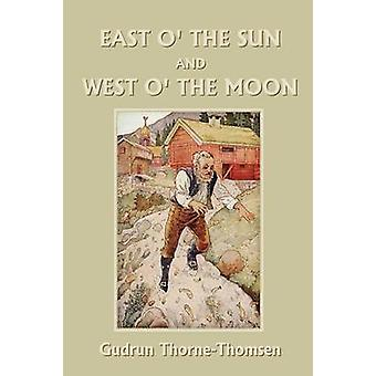 East o the Sun and West o the Moon Yesterdays Classics by ThorneThomsen & Gudrun