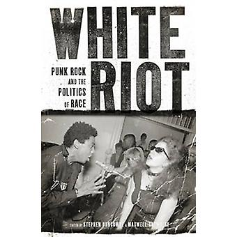 White Riot by Edited by Stephen Duncombe & Edited by Maxwell Tremblay