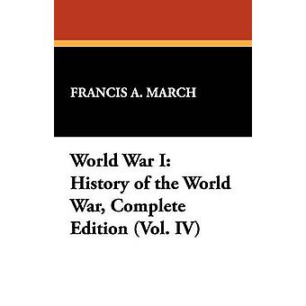 World War I History of the World War Complete Edition Vol. IV by March & Francis A.