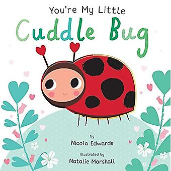 You're My Little Cuddle Bug (You're My) [Board book]