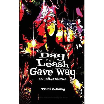 The Day the Leash Gave Way and Other Stories by Zelazny & Trent