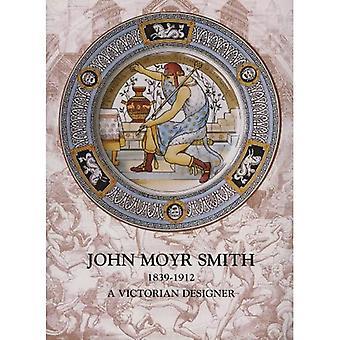 John Moyr Smith 1839-1912: A Victorian Designer