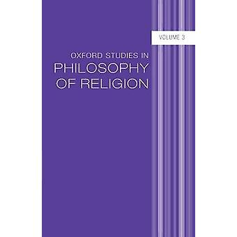 Oxford Studies in Philosophy of Religion Volume 3 by Kvanvig & Jonathan L