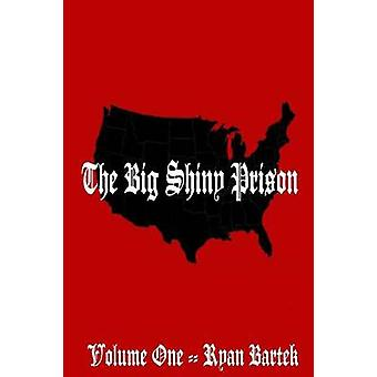 The Big Shiny Prison Volume One by Bartek & Ryan