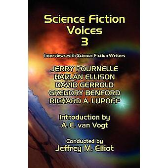 Science Fiction Voices 3 Interviews with Science Fiction Writers by Elliot & Jeffrey M.