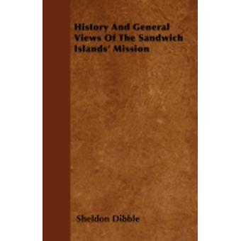 History And General Views Of The Sandwich Islands Mission by Dibble & Sheldon