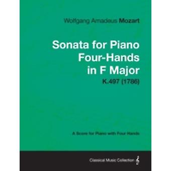 Sonata for Piano FourHands in F Major  A Score for Piano with Four Hands K.497 1786 by Mozart & Wolfgang Amadeus