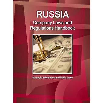 Russia Company Laws and Regulations Handbook  Strategic Information and Basic Laws by IBP & Inc.