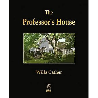 The Professors House by Willa Cather