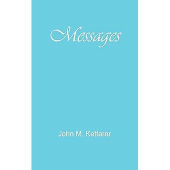 Messages by Ketterer & John M.