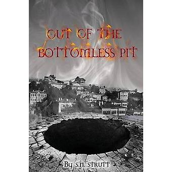 Out of the Bottomless Pit by Strutt & S N