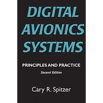 Digital Avionics Systems Principles and Practice by Spitzer & Cary R.