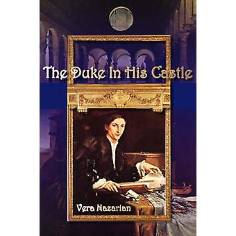 The Duke in His Castle by Nazarian & Vera