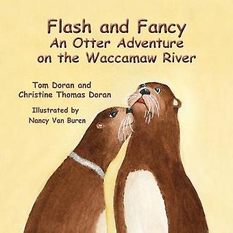 Flash and Fancy  An Otter Adventure  on the Waccamaw River by Doran & Christine Thomas