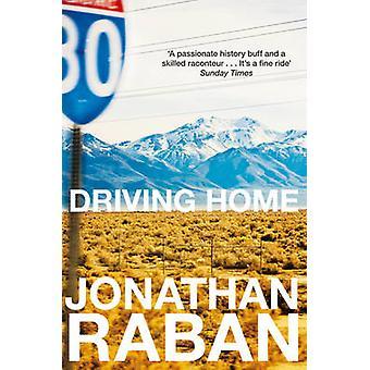 Driving Home An American Scrapbook by Raban & Jonathan
