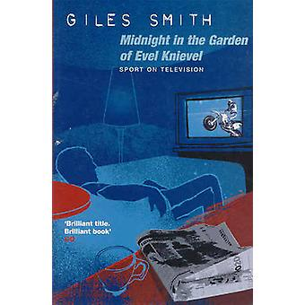 Midnight in the Garden of Evel Knievel Sport on Television by Smith & Giles