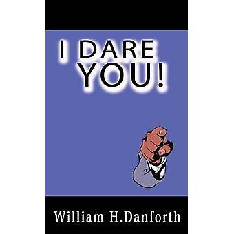 I Dare You by Danforth & William H.