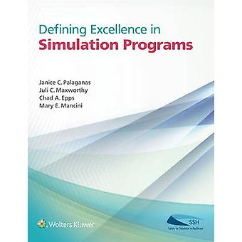 Defining Excellence in Simulation Programs by Janice C Palaganas