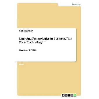 Emerging Technologies in Business. Thin Client Technology by Tina Mut