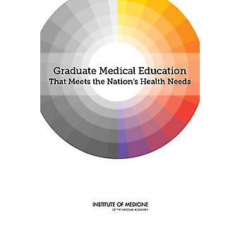 Graduate Medical Education That Meets the Nation's Health Needs by In