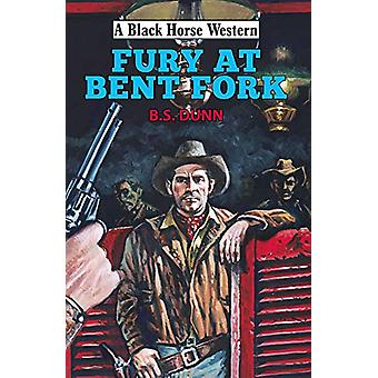 Fury at Bent Fork by B. S. Dunn - 9780719829826 Book
