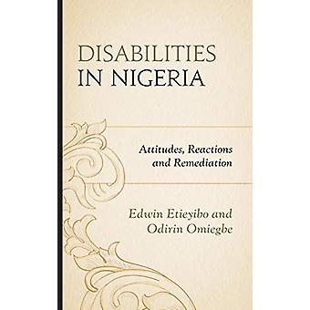 Disabilities in Nigeria - Attitudes - Reactions - and Remediation by E
