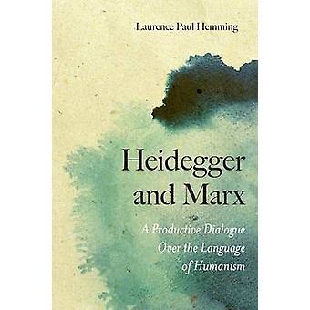 A Productive Dialogue - Heidegger and Marx Over the Language of Humani