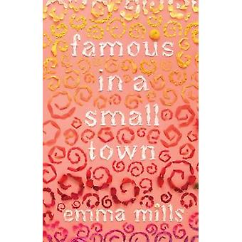 Famous in a Small Town by Emma Mills - 9781250179630 Book