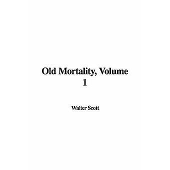 Old Mortality - Volume 1 by Sir Walter Scott - 9781414238807 Book