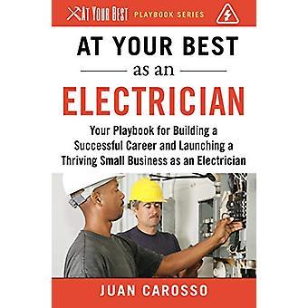 Op uw best als elektricien - Uw playbook voor het bouwen van een Successf