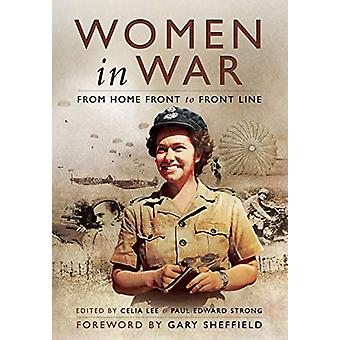 Women in War - From Home Front to Front Line by Celia Lee - 9781526766