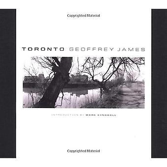 Toronto by Geoffrey James - 9781553652069 Book