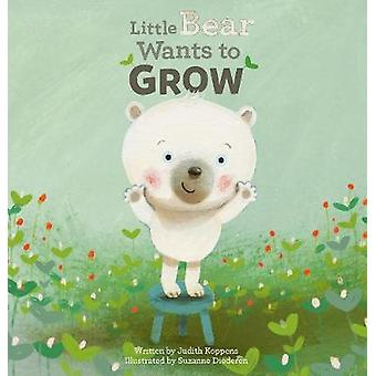 Little Bear Wants to Grow by Judith Koppens - 9781605374086 Book